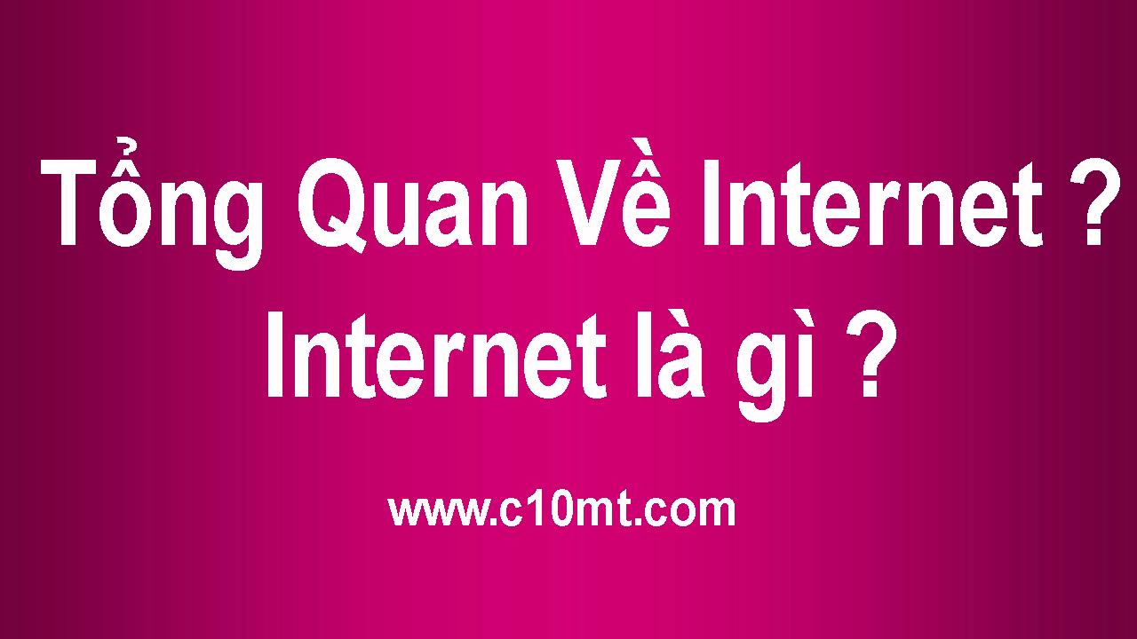 Tổng Quan Về Internet ? Internet là gì ?