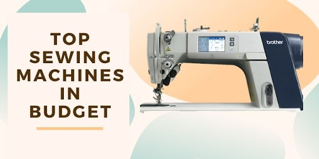 Top sewing machines in budget