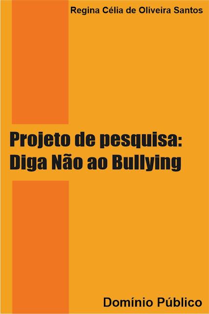 Projeto de pesquisa: Diga Não ao Bullying