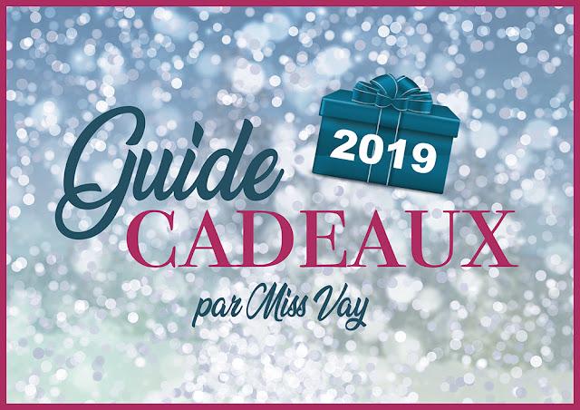 Guide cadeaux 2019 MissVay.com Miss Vay idées suggestions Noël Fêtes