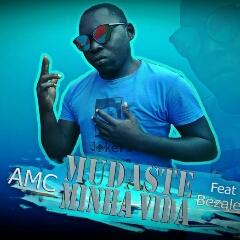 AMC feat. Bezaleo Comprido - Mudaste A Minha Vida (2020) [Download]
