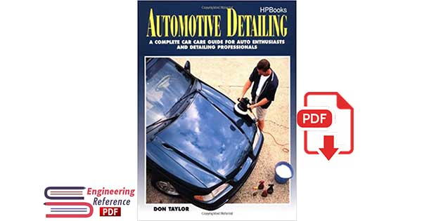 Automotive Detailing: A Complete Car Guide for Auto Enthusiasts and Detailing Professionals by Don Taylor.