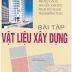 SÁCH SCAN -  Bài tập vật liệu xây dựng (Phùng Văn Lự Cb)