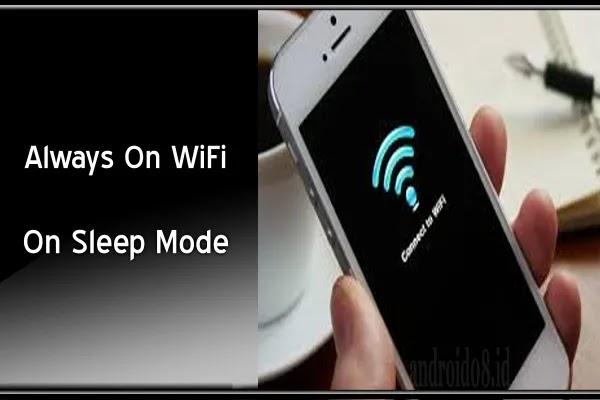 Mengatasi WiFi Android Mati Saat Layar Terkunci