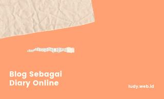 Manfaat Menulis Dan Menjadikan Blog Sebagai Diary Online
