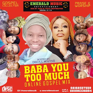 BABA YOU TOO MUCH is an online gospel music collection released by a grass root gospel music promoter EMERALD MUSIC ENTERTAINMENT.