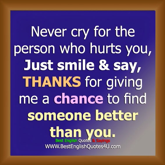 Never Cry For The Person Who Hurts You
