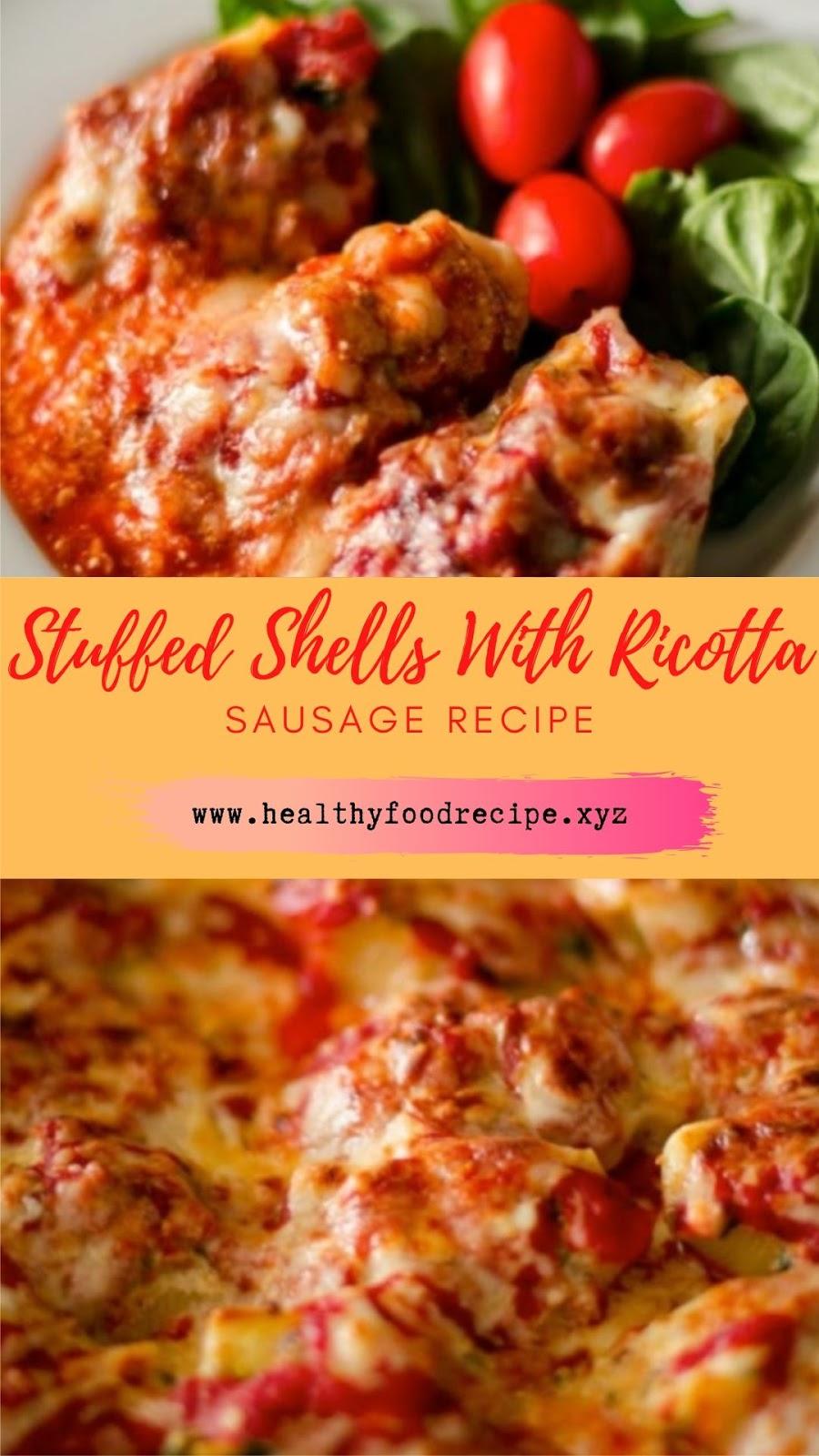 Stuffed Shells With Ricotta & Sausage Recipe