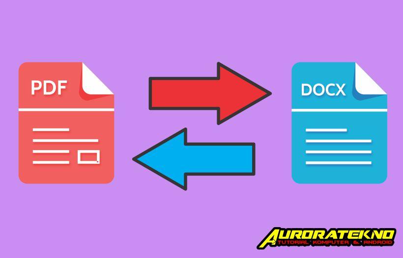 3 Cara Mengubah PDF Ke Word Dengan Mudah Tanpa Aplikasi - Aurora Tekno