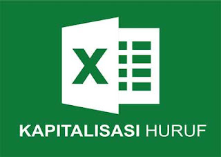 Cara Merubah Huruf Besar/Kecil di Ms. Excel