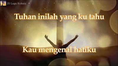 Lagu Rohani Kau Mengenal Hatiku