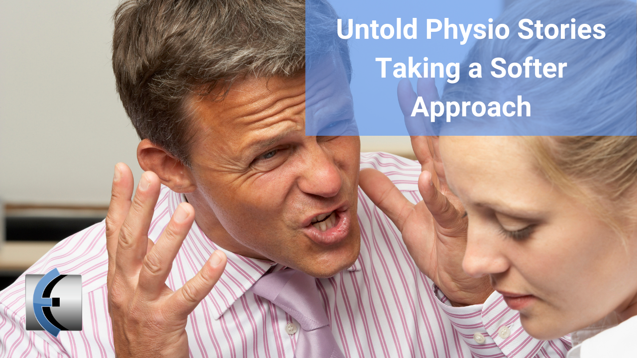 Untold Physio Stories - Taking a Softer Approach - themanualtherapist.com