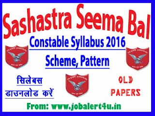 Sashastra Seema Bal Constable (GD) Exam Syllabus 2016, Schem & Pattern, Old Papers