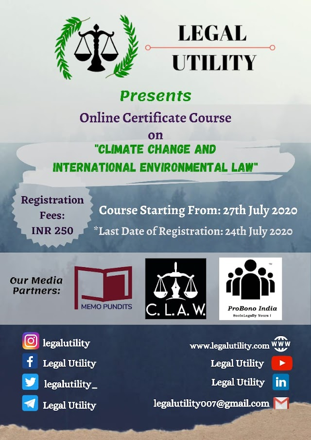 [Online Certificate Course] on Climate Change and International Environmental Law by Legal Utility [Register by 24 July 2020]