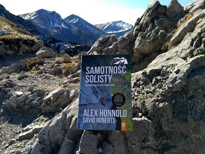 """""""SAMOTNOŚĆ SOLISTY. WSPINACZKA W STYLU FREE SOLO"""" - ALEX HONNOLD, DAVID ROBERTS"""