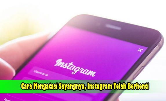 Cara Mengatasi Sayangnya, Instagram Telah Berhenti