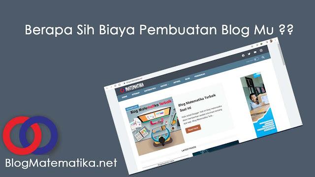 Berapa Sih Biaya Pembuatan Blog Mu ?