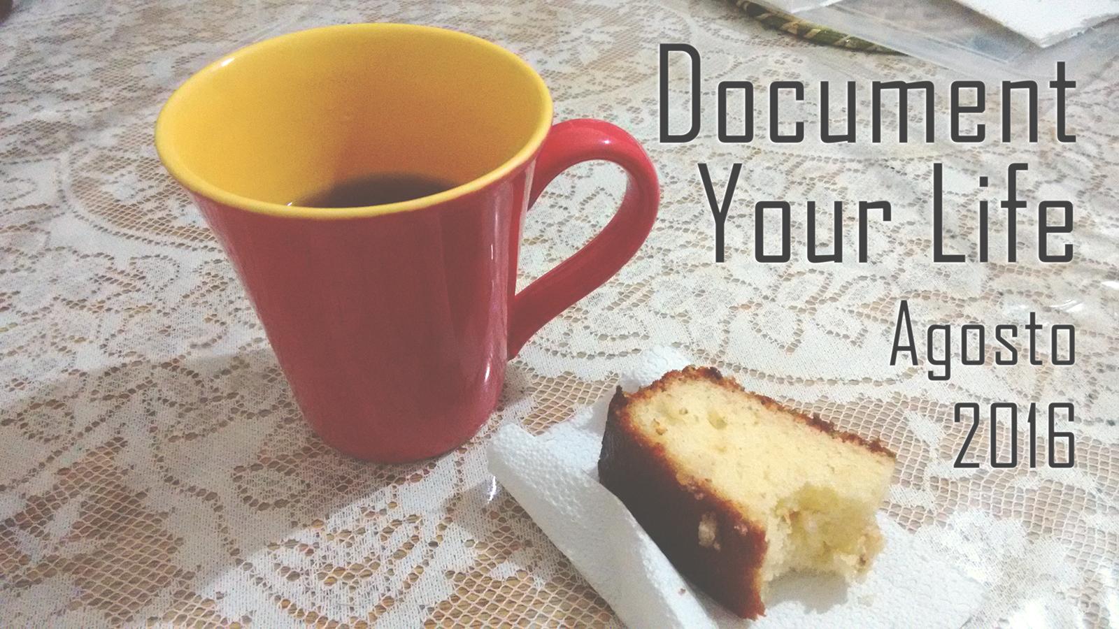 Document Your Life Agosto/16