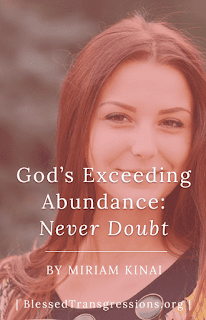 God's Exceeding Abundance: Never Doubt