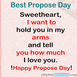 Sweetheart, I want to hold you in my arms and tell you how much I love you. Happy Propose Day, babes.