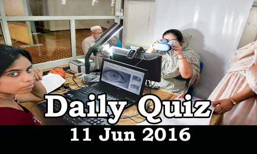 Daily Current Affairs Quiz - 11 Jun 2016