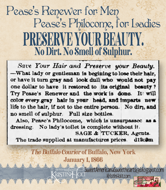 Kristin Holt | Pease's Renewer for Men, Pease's Philcome for Ladies: Preserve Your Beauty. No Dirt. No Smell of Sulphur. Advert from The Buffalo Courier of Buffalo, NY on January 1, 1866.