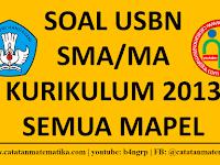 Soal USBN SMA/MA Tahun 2019 Kurikulum 2013 Semua Mapel