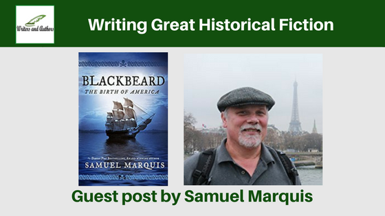 Writing Great Historical Fiction Guest post by Samuel Marquis