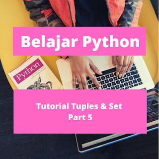 Tutorial Tuples Dan Set Python Part 5