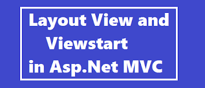 Layout View and Viewstart in Asp.Net MVC
