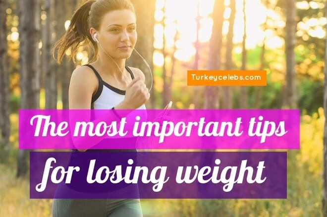 The most important tips for losing weight