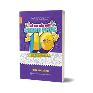 Sổ tay Kiến thức Chinh phục điểm 10 dành cho học sinh lớp 12 - Tổ hợp môn Khoa học xã hội - Sử Địa GDCD ebook PDF EPUB AWZ3 PRC MOBI