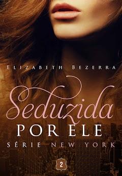 Ler Online 'Seduzida por Ele' de Elizabeth Bezerra