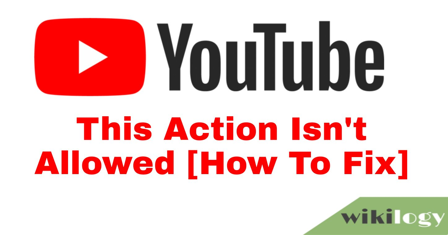 This action isn't allowed in YouTube