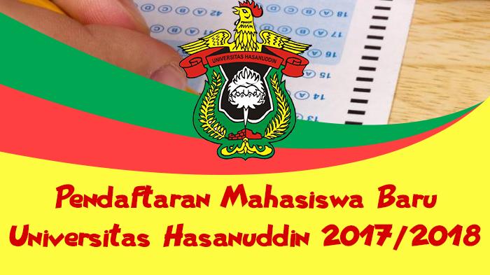 pendaftaran mahasiswa baru universitas hasanuddin tahun ajaran 2018 2019