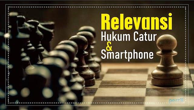 Relevansi Hukum Catur dan Smartphone