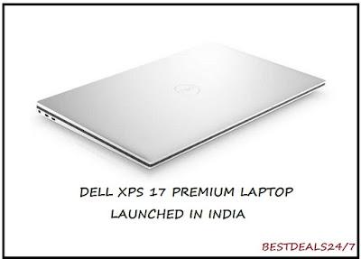 Dell XPS 17 Premium Laptop Launched