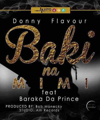 AUDIO | DONNY FLAVOUR - BAKI NA MIMI MP3| DOWNLOAD SONG