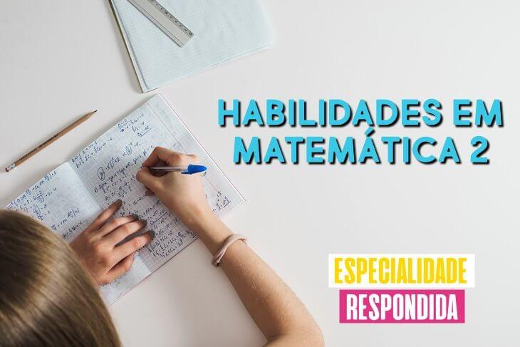 Especialidade-de-Habilidades-em-Matematica-2-Respondida