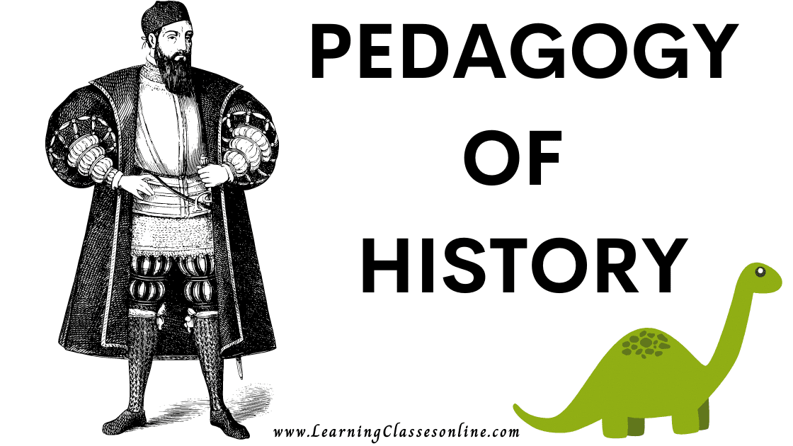 Pedagogy of History or teaching of history subject B.Ed, b ed, bed, b-ed, 1st, 2nd,3rd, 4th, 5th, 6th, first, second, third, fourth, fifth, sixth semester year student teachers teaching notes, study material, pdf, ppt,book,exam texbook,ebook handmade last minute examination passing marks short and easy to understand notes in English Medium download free