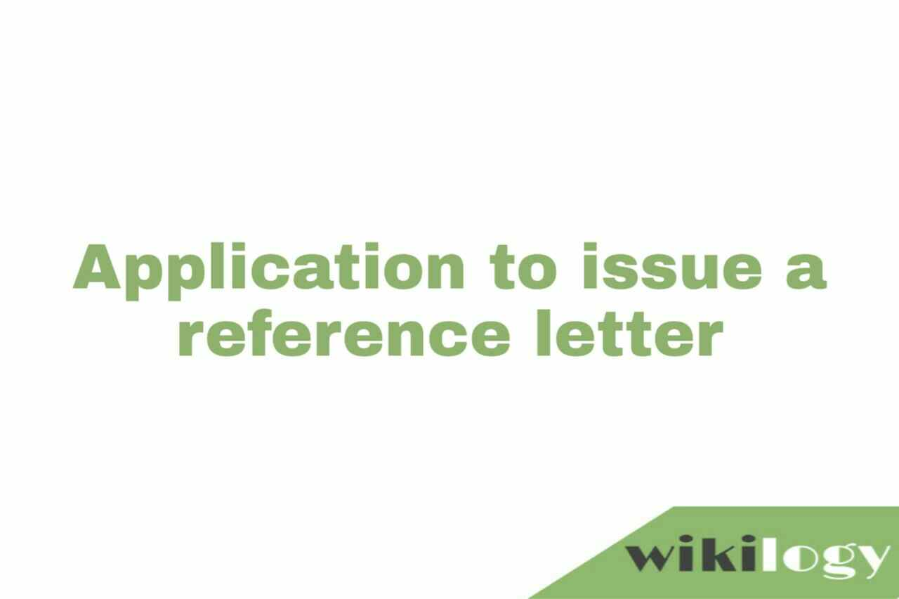 Application to issue a reference letter
