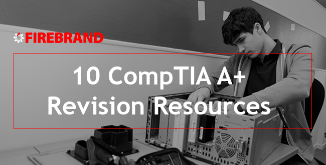 Top 10 revision resources for CompTIA A+