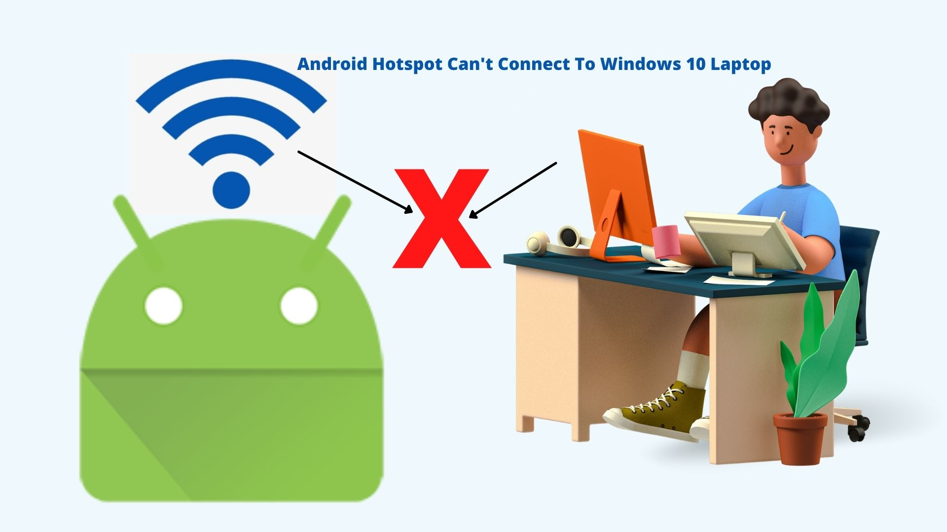 Android Hotspot Can't Connect To Windows 10 Laptop