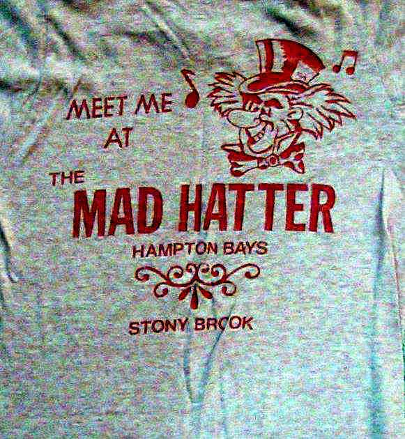 The Mad Hatter rock club t-shirt in Stony Brook, Long Island