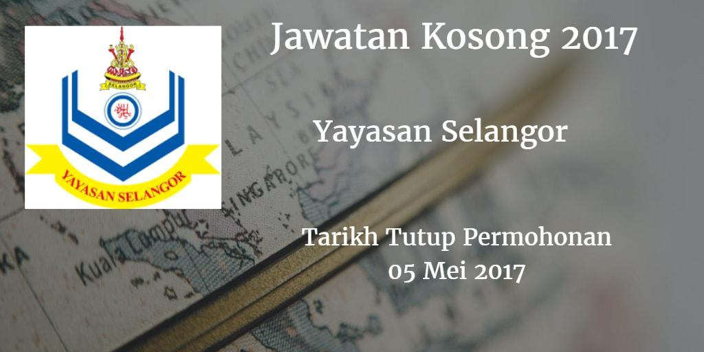 Jawatan Kosong Yayasan Selangor 05 Mei 2017