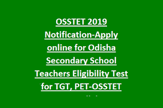 OSSTET 2019 Notification-Apply online for Odisha Secondary School Teachers Eligibility Test for TGT, PET-OSSTET Exam Syllabus
