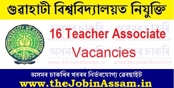 Gauhati University Recruitment 2021: 16 Teacher Associate Vacancies