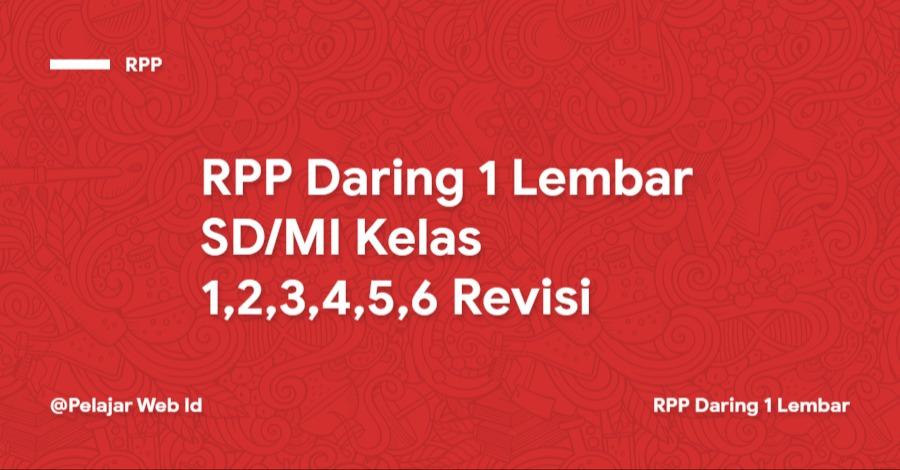 RPP Daring 1 Lembar SD/MI Kelas 1,2,3,4,5,6 Revisi 2021/2022
