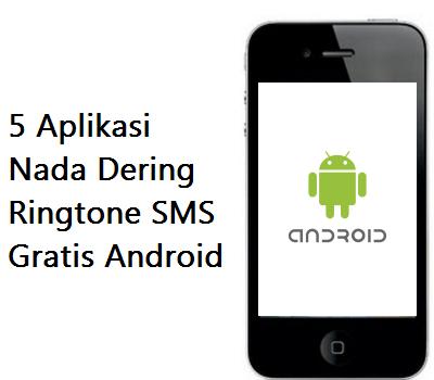 5 Aplikasi Nada Dering Ringtone SMS Gratis Android