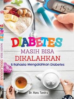 Diabetes Masih Bisa Dikalahkan, 5 Rahasia Mengalahkan Diabetes
